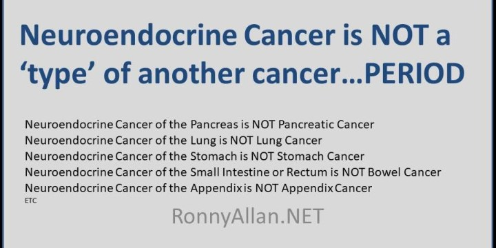 Neuroendocrine Cancer is not a 'type' of another Cancer ….. PERIOD!