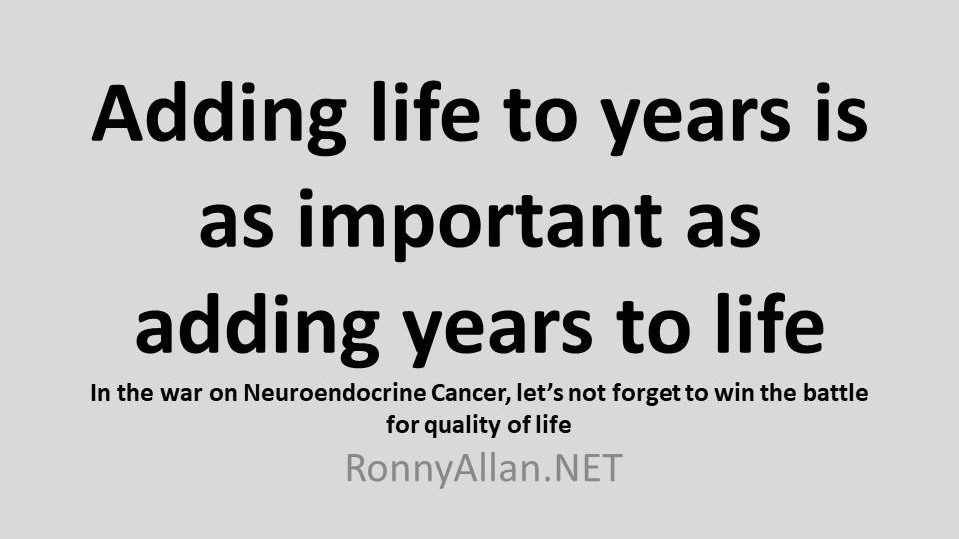 In the war on Neuroendocrine Cancer, let's not forget to win the battle for better quality of life
