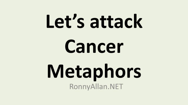 Let's attack Cancer Metaphors