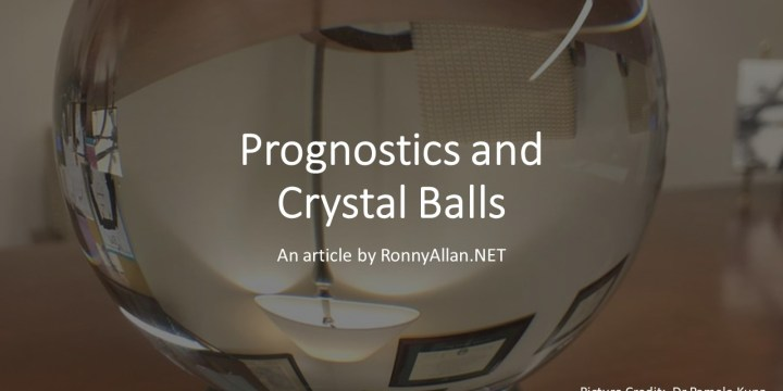 Prognostics and Crystal Balls