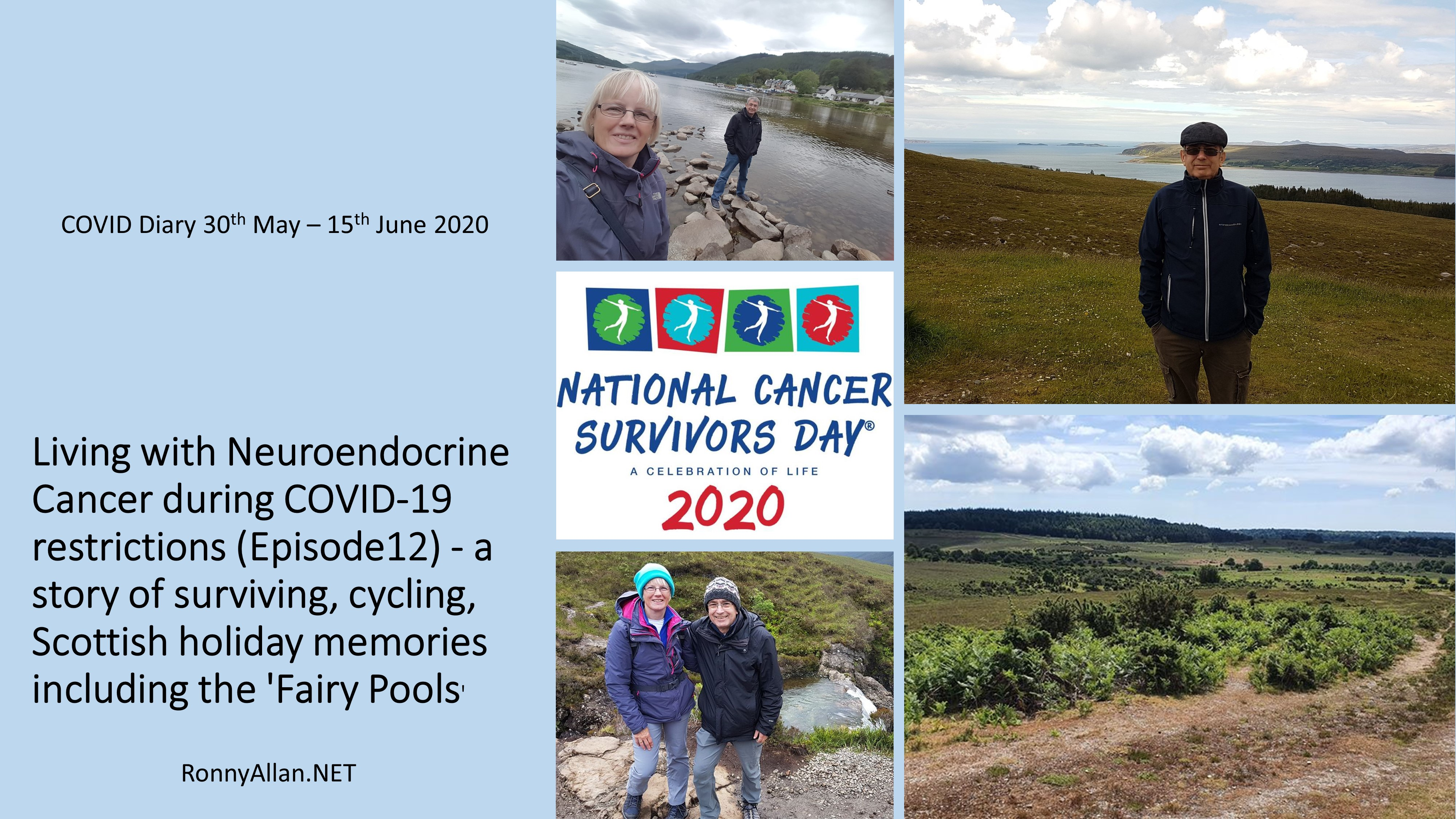 Living with Neuroendocrine Cancer during COVID-19 restrictions (Episode 12) – a story of surviving, cycling, Scottish holiday memories including the 'Fairy Pools'