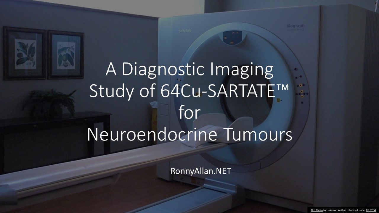 A Diagnostic Imaging Study of64Cu-SARTATE™ for Neuroendocrine Tumours
