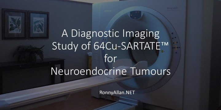 A Diagnostic Imaging Study of 64Cu-SARTATE™ for Neuroendocrine Tumours