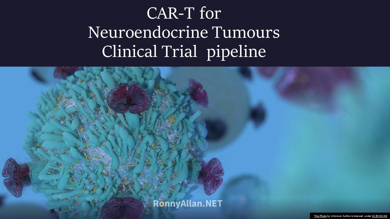 CAR-T clinical trials for Neuroendocrine Cancer