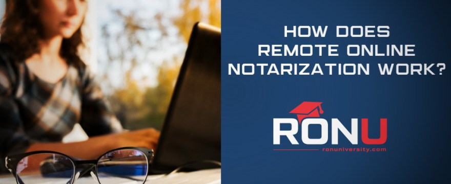 How Does Remote Online Notarization Work?