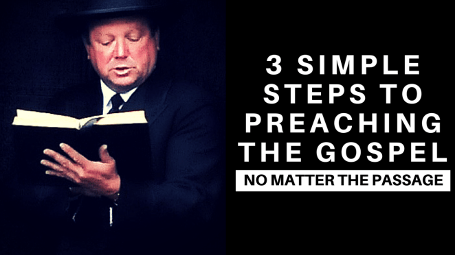 3 Simple Steps to Preach the Gospel No Matter the Passage