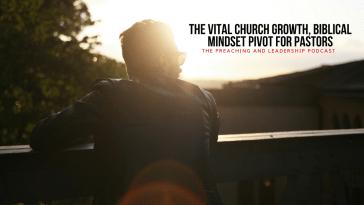 The Vital Church Growth, Biblical Mindset Pivot for Pastors