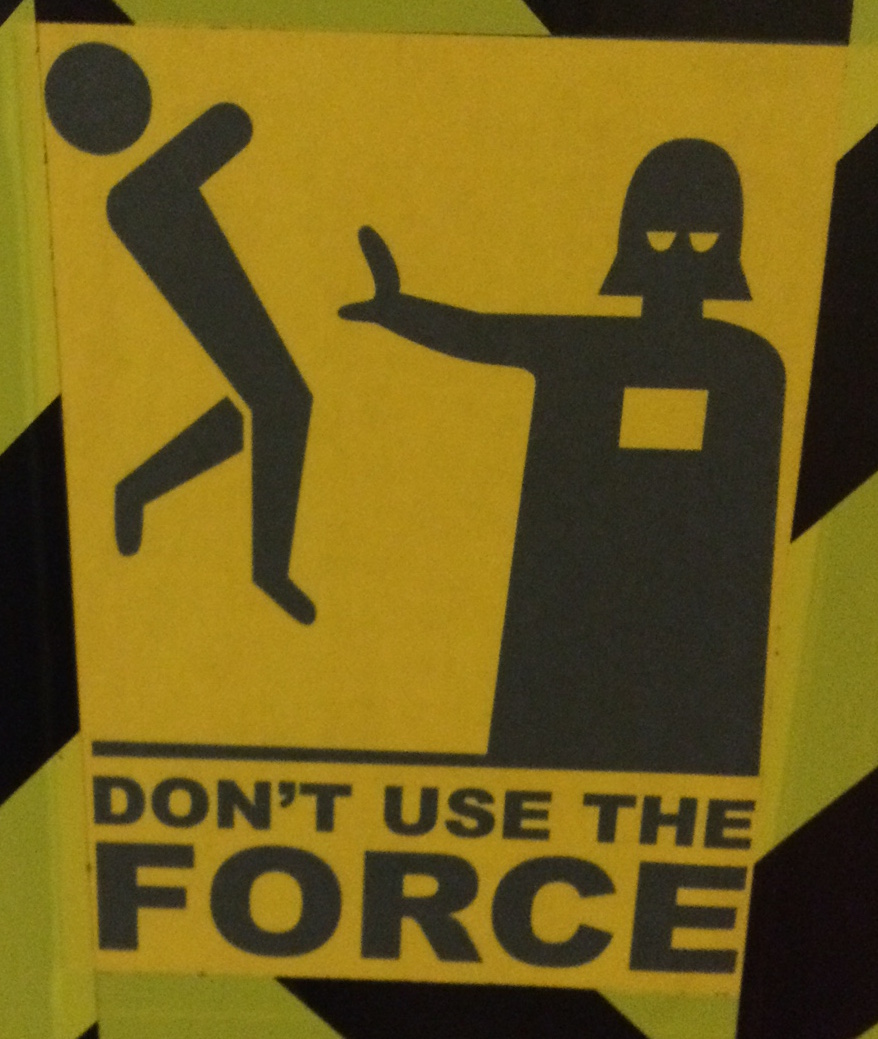 """A warning sign featuring Darth Vader force choking a person. It reads, """"Don't use the force."""""""