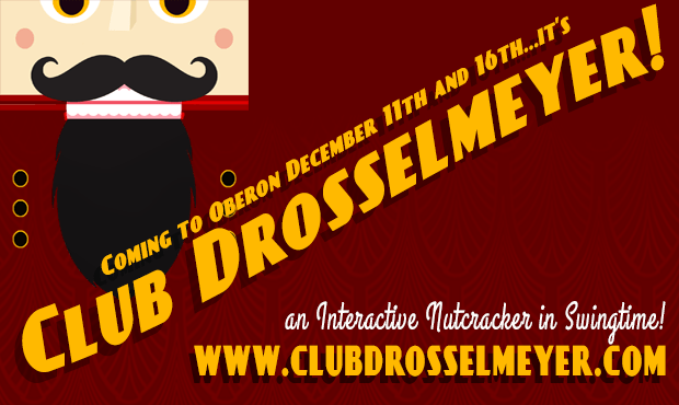 "Image of a nutcracker. Text reads: ""Club Drosselmeyer Coming to Oberon December 11th and 16th. An interactive Nutcracker in Swingtime!"""