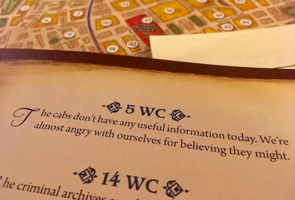 "The 5WC location description from a case book: ""The cabs don't have anything useful information today. We're almost angry with ourselves for believing they might."""
