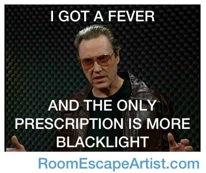 "Christopher Walken cowbell meme reads, ""I got a fever and the only prescription is more blacklight."""