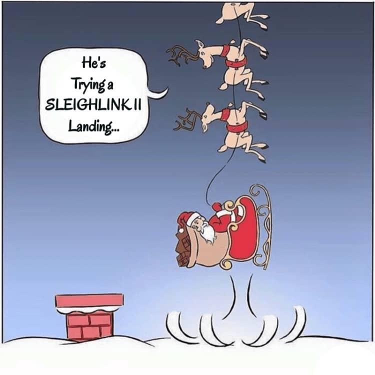 "Comic of Santa landing backwards on a roof. A reindeer is saying, ""He's trying a sleighlink II landing."""