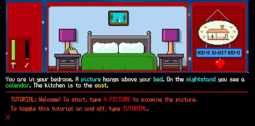 Text adventure: depicts your bedroom and tutorial.