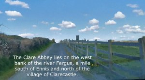 """View from a country road in Ireland. Text reads, """"The Clare Abbey lies on the west bank of the river Fergus, a mile south of Ennis and north of the village of Clarecastle."""