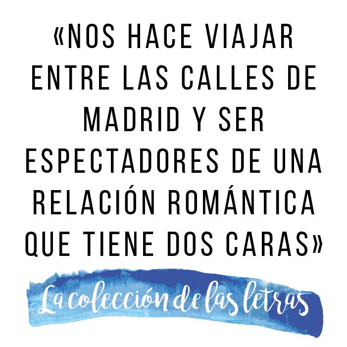 «nos hace viajar entre las calles de Madrid y ser espectadores de una relación romántica que tiene dos caras»