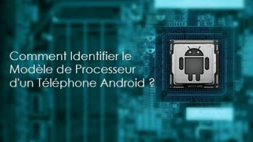 Comment Reconnaitre Le Type Et Modèle Du Processeur Cpu D'un Téléphone Android Screen