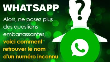 voici comment retrouver le nom d'un numéro inconnu sur Whatsapp