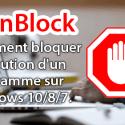 Comment bloquer l'exécution d'un programme sur Windows 10/8/7.