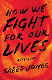 <em>How We Fight For Our Lives</em> by Saeed Jones