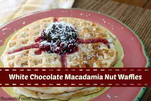 White Chocolage Macadamia Nut Waffles