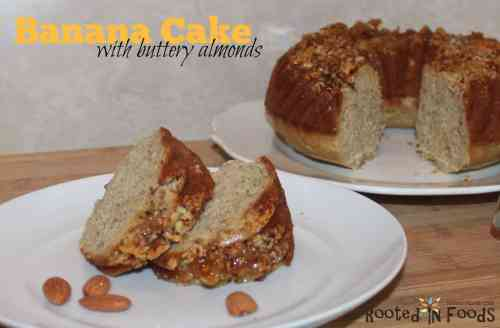 Banana cake with buttery almonds | www.rootedinfoods.com