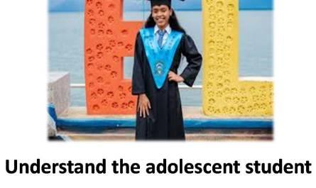 Understand the adolescent student