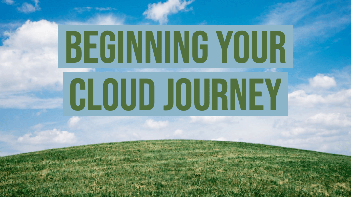 Beginning Your Cloud Journey - Foundations and Discovery