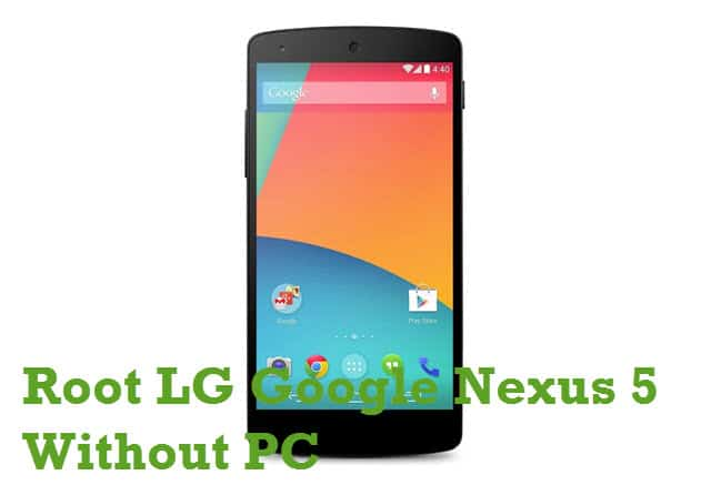 How To Root Nexus 5 Without PC
