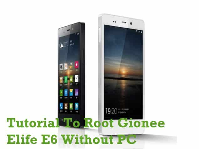 Root Gionee Elife E6 Without PC