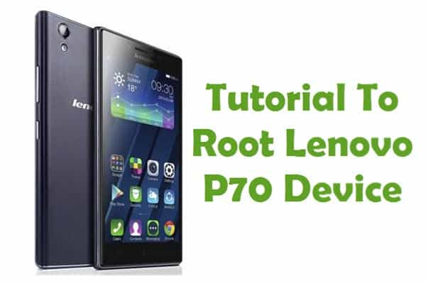 How To Root Lenovo P70 Android Smartphone