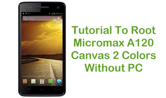 How To Root Micromax A120 Canvas 2 Colors