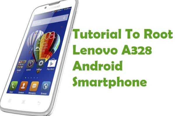 How To Root Lenovo A328 Android Smartphone Using iRoot