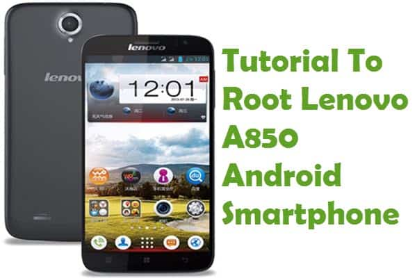 How To Root Lenovo A850 Android Smartphone