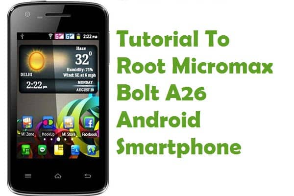 How To Root Micromax Bolt A26 Android Smartphone