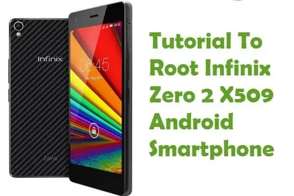 How To Root Infinix Zero 2 X509 Android Smartphone