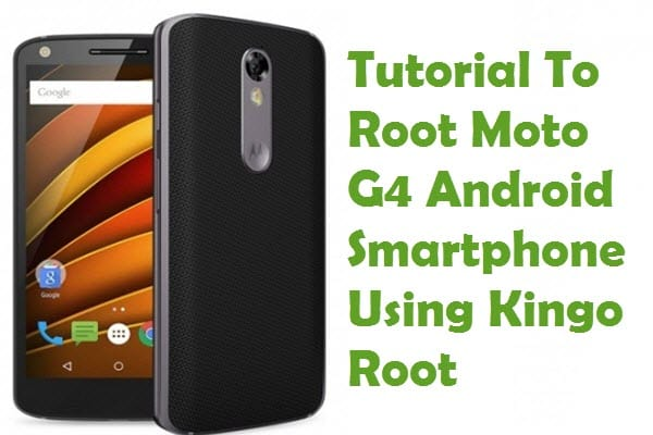 How To Root Moto G4 Android Smartphone Using Kingo Root