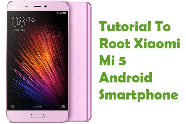 How To Root Xiaomi Mi 5 Android Smartphone Using Framaroot