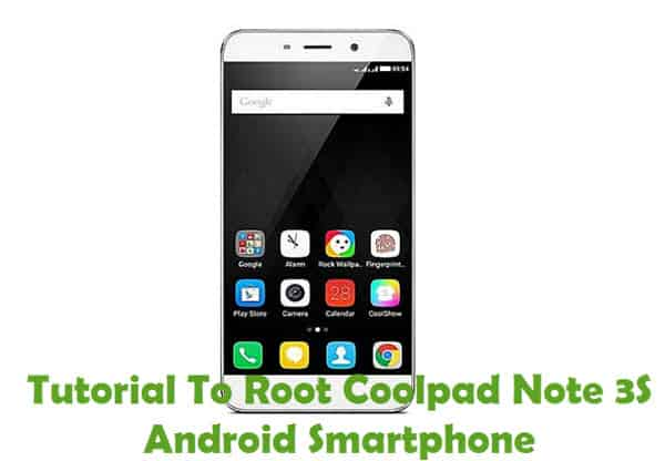 How To Root Coolpad Note 3S Android Smartphone Using Kingroot