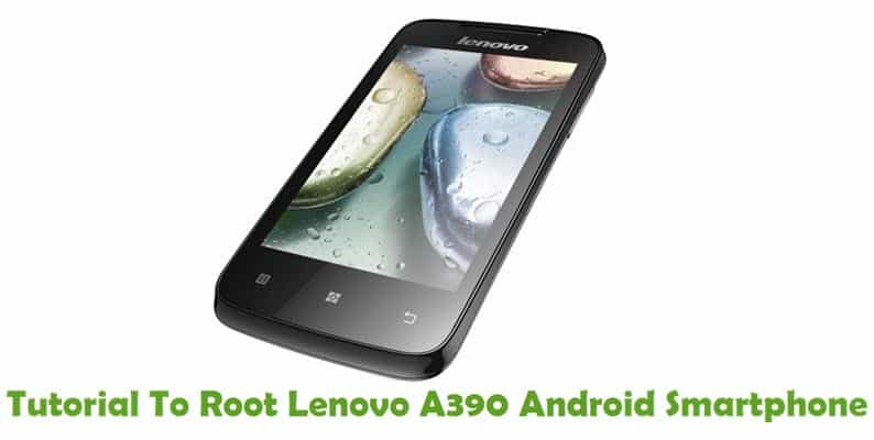 How To Root Lenovo A390 Android Smartphone Using Kingo Root