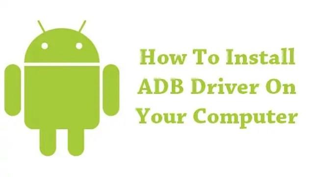 Install ADB Driver On Your Windows Computer