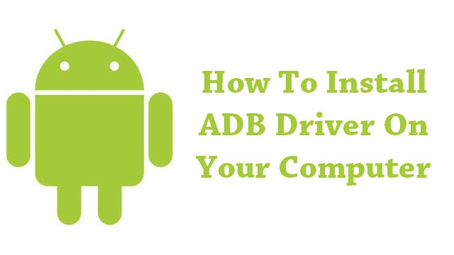 How To Install ADB Driver On Your Windows Computer