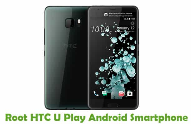 How To Root HTC U Play Android Smartphone
