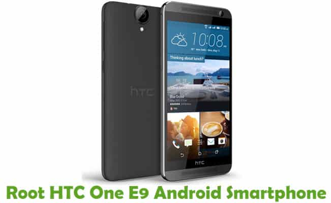 How To Root HTC One E9 Android Smartphone