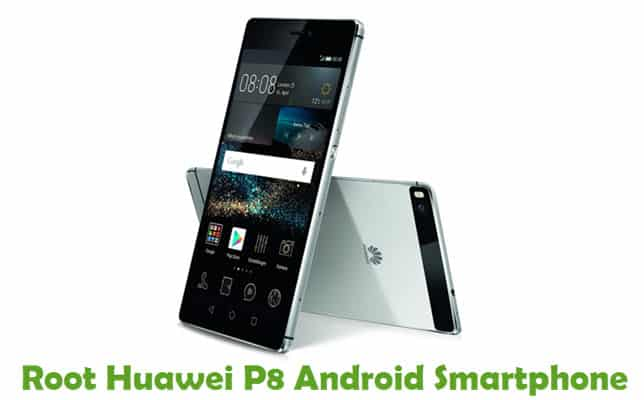How To Root Huawei P8 Android Smartphone