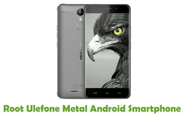 How To Root Ulefone Metal Android Smartphone