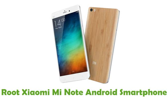 How To Root Xiaomi Mi Note Android Smartphone