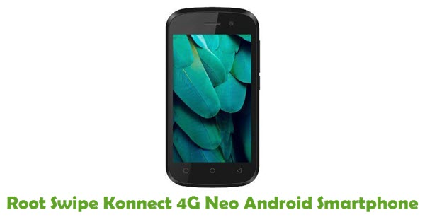 How To Root Swipe Konnect 4G Neo Android Smartphone