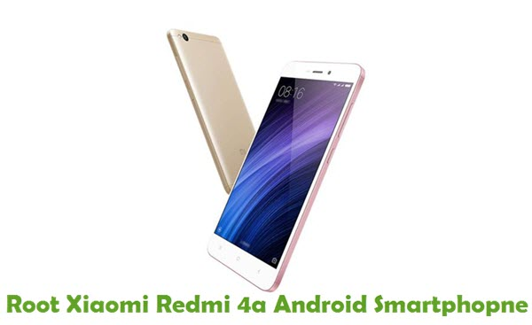 How To Root Xiaomi Redmi 4A Android Smartphone