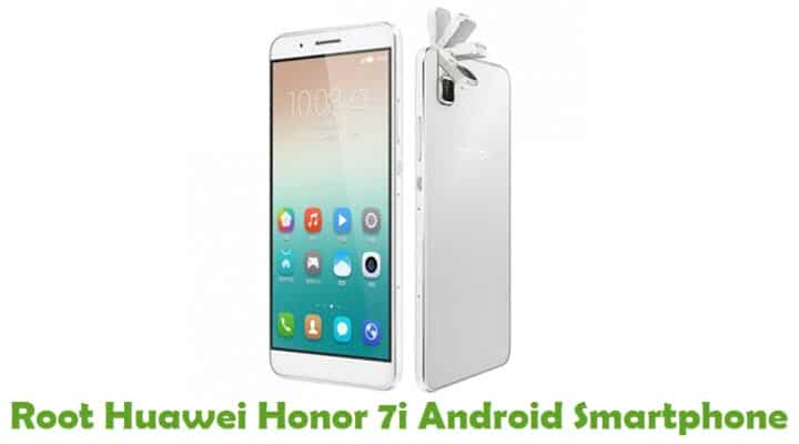 How To Root Huawei Honor 7i Android Smartphone
