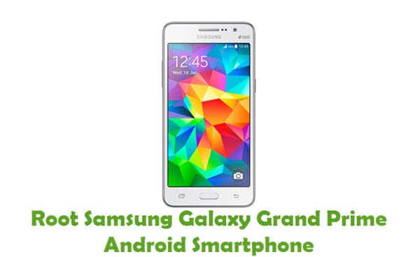 How To Root Samsung Galaxy Grand Prime Android Smartphone